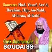 Sourates Hud, Yusuf, Ara'd, Ibrahim, El Hijr, An Nahl, Al Isra, Al Kahf - Quran - Coran - Récitation Coranique by Cheik Abderrahmane Soudaiss