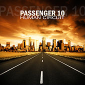 Human Circuit by Passenger 10