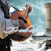 Troubadour by Threefold