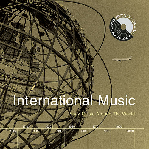 International Music: Sony Music Around The World by Various Artists