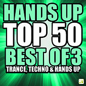 Hands Up Top 50 - Best of 3 Techno, Trance & Hands Up by Various Artists