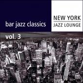 Bar Jazz Classics (Volume 3) by New York Jazz Lounge