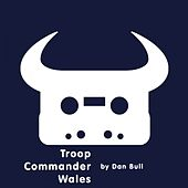 Troop Commander Wales by Dan Bull
