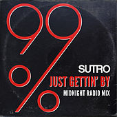 Just Gettin' By (Midnight Radio Mix) by Sutro