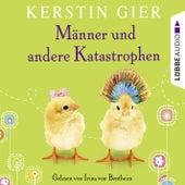 Männer und andere Katastrophen by Kerstin Gier