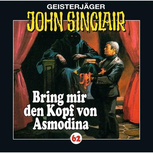 Folge 62: Bring mir den Kopf von Asmodina (III/III) von John Sinclair
