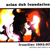Frontline 1993-97 (Rarities & Remixed) by Asian Dub Foundation
