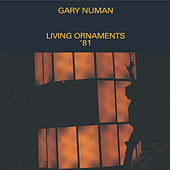 Living Ornaments '81 by Gary Numan
