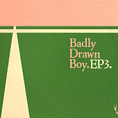 Ep3 by Badly Drawn Boy