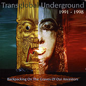 Backpacking On The Graves Of Our Ancestors (Transglobal Underground 1991-1998) by Transglobal Underground