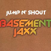 Jump N' Shout by Basement Jaxx