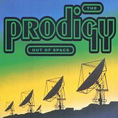 Out Of Space by The Prodigy