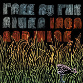 Tree By The River von Iron & Wine
