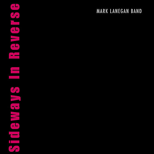 Sideways In Reverse by Mark Lanegan