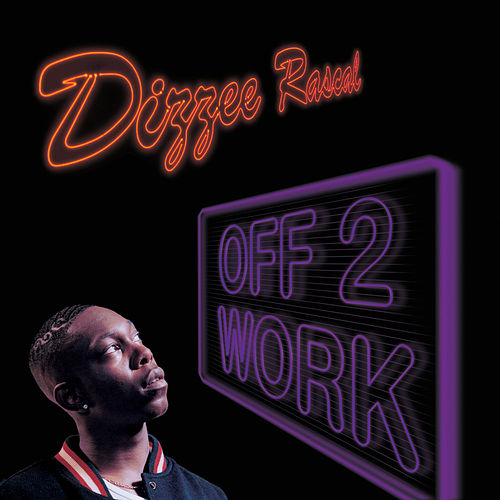 Off 2 Work / Graftin' by Dizzee Rascal