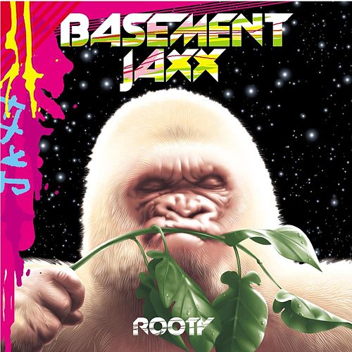 Rooty by Basement Jaxx