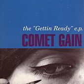 The 'Gettin Ready' E.P. by Comet Gain