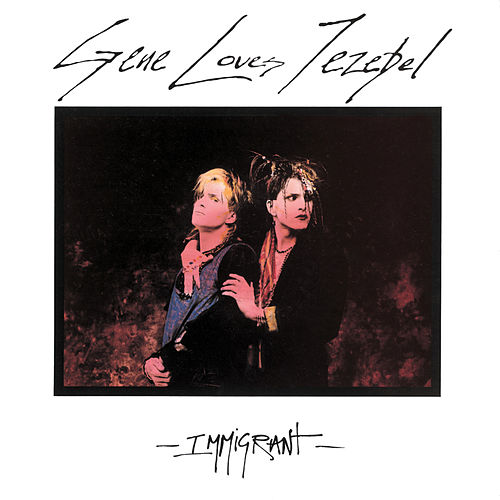 Immigrant by Gene Loves Jezebel