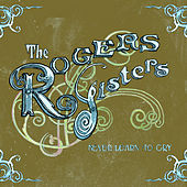 Never Learn To Cry by The Rogers Sisters