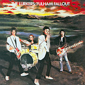 Fulham Fallout by The Lurkers