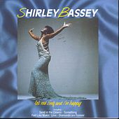 Let Me Sing And I'm Happy by Shirley Bassey