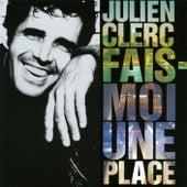 Fais Moi Une Place by Julien Clerc