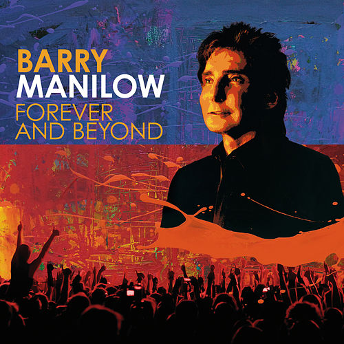 Forever And Beyond von Barry Manilow