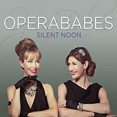 Silent Noon by Opera Babes