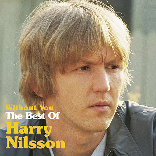 Without You: The Best Of Harry Nilsson by Harry Nilsson