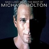 Michael Bolton - Best Of von Michael Bolton