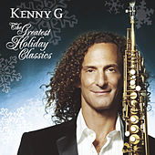The Greatest Holiday Classics von Kenny G