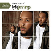 Playlist: The Very Best Of Lyfe Jennings by Lyfe Jennings