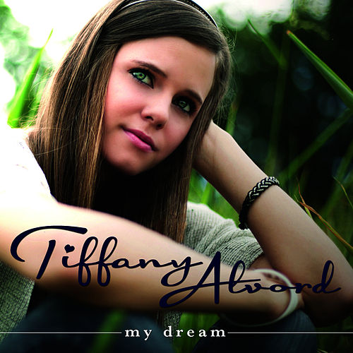 My Dream by Tiffany Alvord