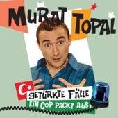 Getürkte Fälle - Ein Cop packt aus! by Murat Topal