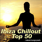 Ibiza Chillout Top 50 (balearic lounge pearls) by Various Artists
