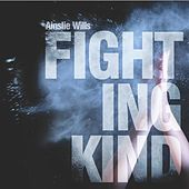 Fighting Kind - Single by Ainslie Wills