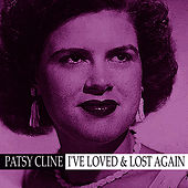 I've Loved and Lost Again von Patsy Cline