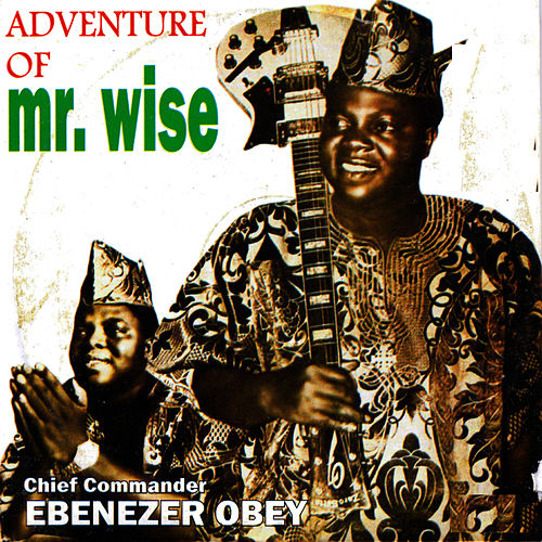 Aventure of Mr Wise by Ebenezer Obey