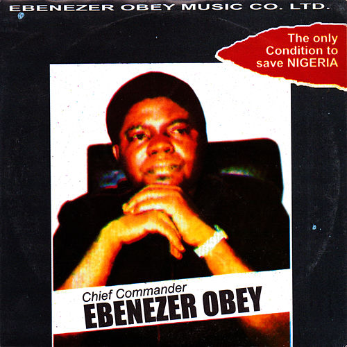 The Only Condition to Save Nigeria by Ebenezer Obey