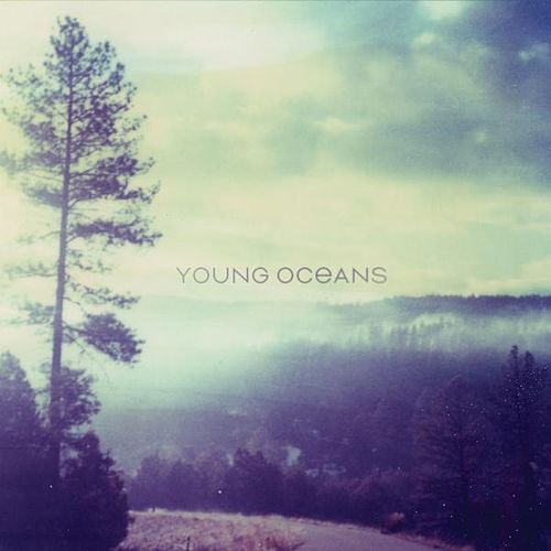 Young Oceans by Young Oceans