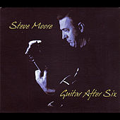 Guitar After Six by Steve Moore