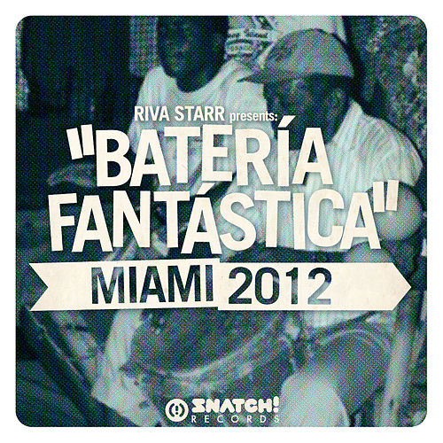Riva Starr Presents: 'Batería Fantástica' Miami 2012 by Various Artists