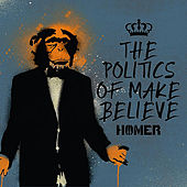 The Politics of Make Believe by Homer