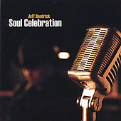 Soul Celebration by Jeff Hendrick