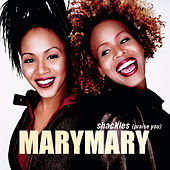 Shackles (Praise You) von Mary Mary