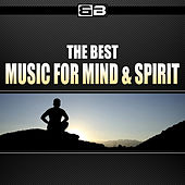 The Best Music for Mind & Spirit by Various Artists