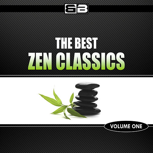 The Best Zen Classics by Various Artists
