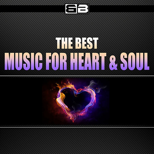The Best Music for Heart & Soul by Various Artists