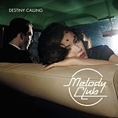 Destiny Calling by Melody Club