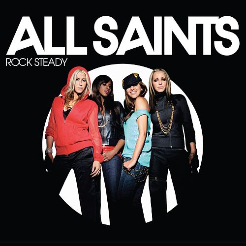 Rock Steady by All Saints